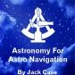 http://www.amazon.com/Astronomy-Astro-Navigation-Black-Demystified/dp/1511675594/ref=sr_1_2?s=books&ie=UTF8&qid=1446153840&sr=1-2&keywords=astro+navigation+demystified